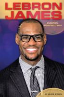 Cover image for LeBron James : champion basketball star