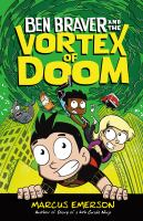 Cover image for Ben Braver and the vortex of doom
