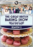 Cover image for The great British baking show. Season 2 [videorecording (DVD)]