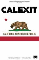 Cover image for Calexit : California Soverign Republic. Vol. 1