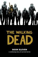 Cover image for The walking dead. Book eleven : A continuing story of survival horror