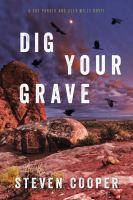Cover image for Dig your grave : a Gus Parker and Alex Mills novel