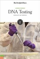 Cover image for DNA testing : genealogy and forensics