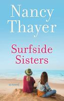 Cover image for Surfside sisters [large type] : a novel / Nancy Thayer.