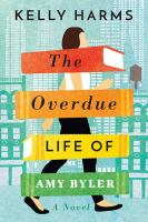 Cover image for The overdue life of Amy Byler [large type] / Kelly Harms.