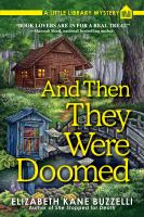 Cover image for And then they were doomed / Elizabeth Kane Bizzelli.