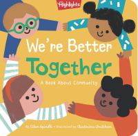 Cover image for We're better together : a book about community