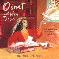 Cover image for Osnat and her dove : the true story of the world's first female rabbi