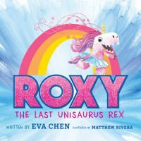 Cover image for Roxy the last Unisaurus Rex