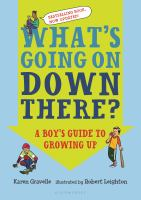 Cover image for What's going on down there? : a boy's guide to growing up