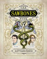 Cover image for Sawbones : the horrifying, hilarious road to modern medicine
