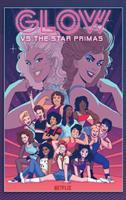 Cover image for GLOW vs the Star Primas