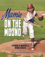 Cover image for Mamie on the mound : a woman in baseball's Negro leagues
