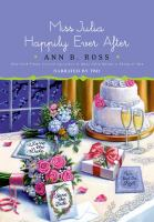 Cover image for Miss Julia happily ever after [sound recording (book on CD)]