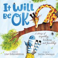 Cover image for It will be okay : a story of empathy, kindness, and friendship