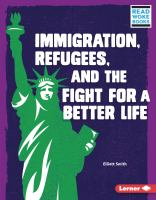 Cover image for Immigration, refugees, and the fight for a better life