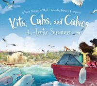 Cover image for Kits, cubs, and calves : an Arctic summer