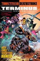 Cover image for Teen Titans/Deathstroke : the terminus agenda