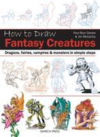 Cover image for How to draw fantasy creatures : dragons, fairies, vampires & monsters in simple steps