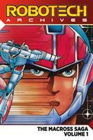 Cover image for Robotech archives. The Macross saga. Volume 1