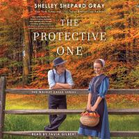 Cover image for The protective one [sound recording (book on CD)] / Shelley Shepard Gray.