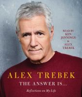Cover image for The answer is-- [sound recording (book on CD)] : reflections on my life