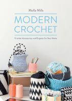 Cover image for Modern crochet : crochet accessories and projects for your home