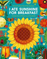 Cover image for I ate sunshine for breakfast : a celebration of plants around the world