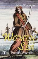 Cover image for Women of the sea : ten pirate stories