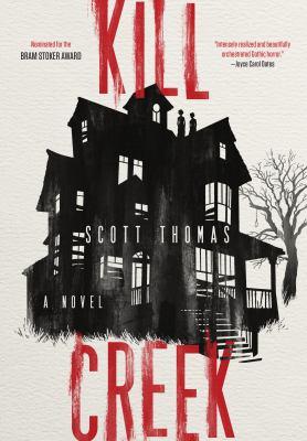 Cover image for Kill Creek : a novel / Scott Thomas.