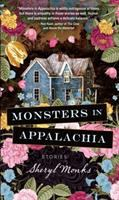 Cover image for Monsters in Appalachia : a collection of stories