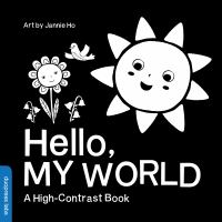 Cover image for Hello, my world : a high-contrast book