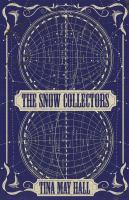 Cover image for The snow collectors : a novel