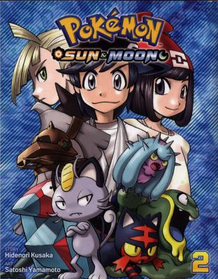 Cover image for Pokémon. Sun & Moon. 2 / story, Hidenori Kusaka ; art, Satoshi Yamamoto ; English adaptation, Bryant Turnage ; translation, Tetsuichiro Miyaki ; touch-up & lettering, Susan Daigle-Leach.