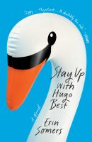 Cover image for Stay up with Hugo Best : a novel