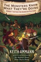 Cover image for The monsters know what they're doing : combat tactics for dungeon masters