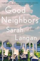 Cover image for Good neighbors : a novel
