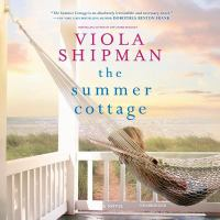 Cover image for The summer cottage [sound recording (book on CD)] / Viola Shipman.