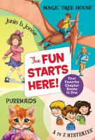 Cover image for The fun starts here! : four favorite chapter books in one.
