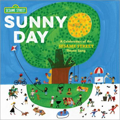 Cover image for Sunny day : a celebration of Sesame Street
