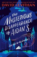 Cover image for The mysterious disappearance of Aidan S. (as told to his brother)