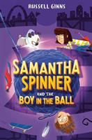 Cover image for Samantha Spinner and the boy in the ball