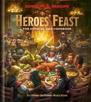 Cover image for Heroes' feast : the official Dungeons & Dragons cookbook