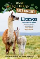 """Cover image for Llamas and the Andes : a nonfiction companion to Magic Tree House #34: late lunch with llamas."""""""