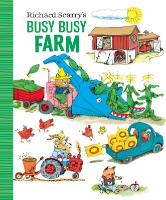 Cover image for Richard Scarry's busy busy farm.
