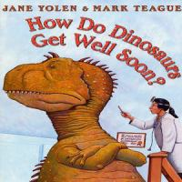 Cover image for How do dinosaurs get well soon?
