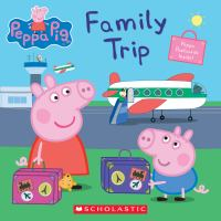 Cover image for Peppa Pig. Family trip.