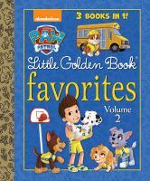 Cover image for Paw Patrol : Little Golden Book favorites. Volume 2