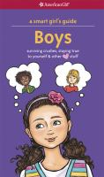 Cover image for A smart girl's guide : boys : surviving crushes, staying true to yourself & other love stuff