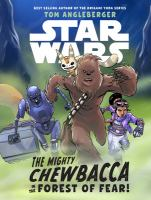 Cover image for The mighty Chewbacca in the forest of fear!